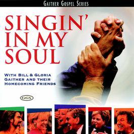 Singin In My Soul 2005 Bill & Gloria Gaither