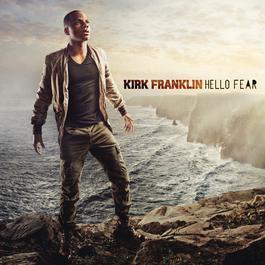 Hello Fear 2011 Kirk Franklin