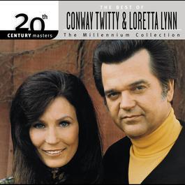 20th Century Masters: The Millennium Collection: Best Of Conway Twitty & Loretta Lynn 2000 Loretta Lynn
