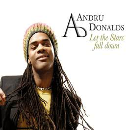 Let The Stars Fall Down 2006 Andru Donalds