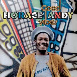 Good Vibes 2017 Horace Andy