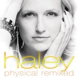 Physical Remixed 2013 Haley