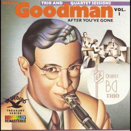 After You've Gone:The Original Benny Goodman Trio And Quartet 1990 Benny Goodman