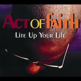 Lite Up Your Life 2006 Act Of Faith