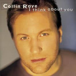 I Think About You 1995 Collin Raye