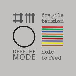 Fragile Tension / Hole To Feed 2013 Depeche Mode