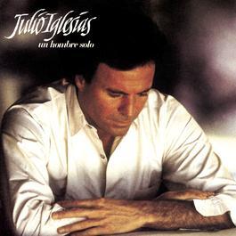Un Hombre Solo 1987 Julio Iglesias
