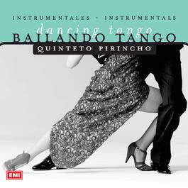Bailando Tango 2001 Quinteto Pirincho
