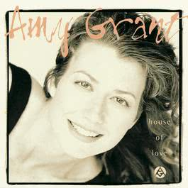 House Of Love 2007 Amy Grant