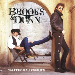 Waitin' On Sundown 1994 Brooks & Dunn