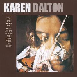 It's So Hard To Tell Who's Going To Love You The Best 1969 Karen Dalton