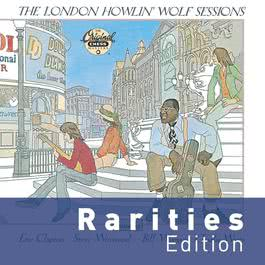 The London Howlin' Wolf Sessions 2010 Howlin' Wolf