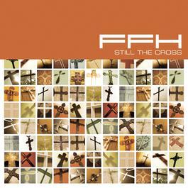 Still The Cross 2010 FFH