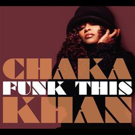 Funk This 2007 Chaka Khan
