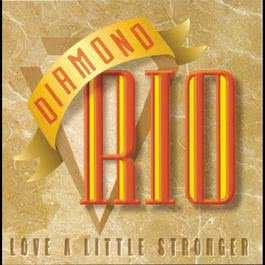 Love A Little Stronger 1994 Diamond Rio