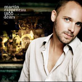 1800 Désirs 2009 Martin Rappeneau