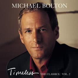Timeless (The Classics) Vol. 2 1999 Michael Bolton