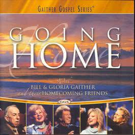 Going Home 2003 Bill & Gloria Gaither