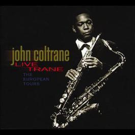 Live Trane - The European Tours 2001 John Coltrane