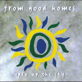 Open Up The Sky 1995 From Good Homes