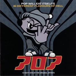 16 Different Flavours Of Hell 1993 Pop Will Eat Itself