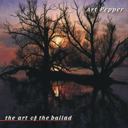 The Art Of The Ballad 1998 Art Pepper