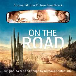 On The Road [Original Motion Picture Soundtrack] 2012 Various Artists