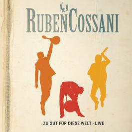 Zu gut für diese Welt 2012 Ruben Cossani