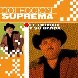 Coleccion Suprema 2007 El Coyote Y Su Banda Tierra Santa