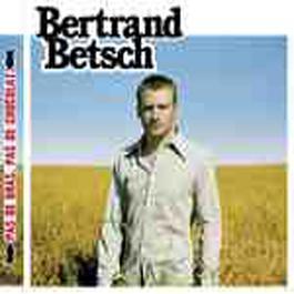 Pas De Bras, Pas De Chocolat 2005 Bertrand Betsch