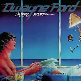 Needless Freaking 2012 Dwayne Ford