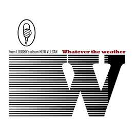 Whatever The Weather 2007 Lodger