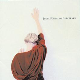 Porcelain 1989 Julia Fordham