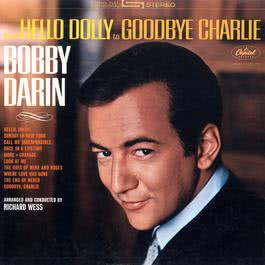 Hello Dolly To Goodbye Charlie 2009 Bobby Darin