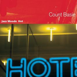 Jazz Moods: Hot 2004 Count Basie
