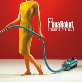 Creeps Me Out 2006 Ima Robot