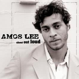 Shout Out Loud 2007 Amos Lee