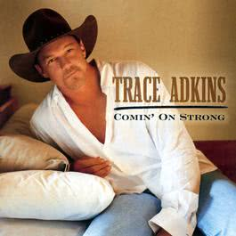Comin' On Strong 2003 Trace Adkins
