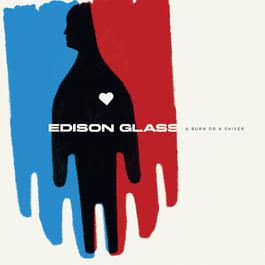 A Burn Or A Shiver 2006 Edison Glass