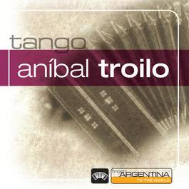 From Argentina To The World 1999 Anibal Troilo