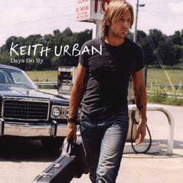 Days Go By 2005 Keith Urban