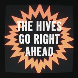 Go Right Ahead 2012 The Hives