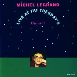 Live At Fat Tuesday's 1990 Michel Legrand