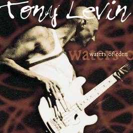Waters Of Eden 2000 Tony Levin