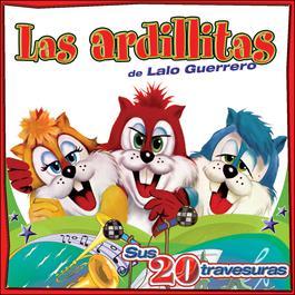 Sus 20 Travesuras 2004 Las Ardillitas De Lalo Guerrero