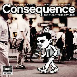 Don't Quit Your Day Job 2007 Consequence