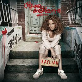 L'hymne Du Ghetto 2007 KAYLIAH