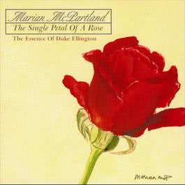 The Single Petal Of A Rose: The Essence Of Duke Ellington 2008 Marian McPartland