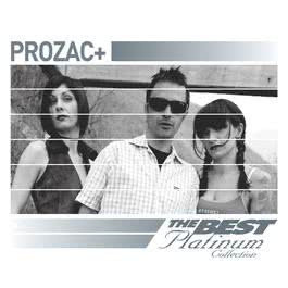 Prozac+: The Best Of Platinum 2007 Prozac+