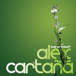 Lost Ur Mind? 2004 Alex Cartana